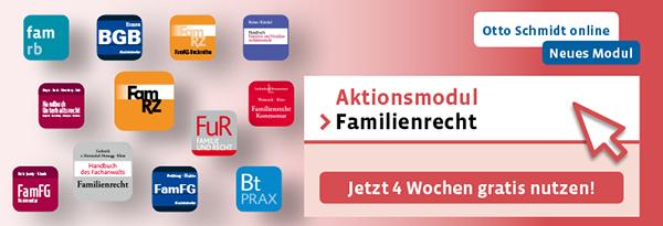 Aktionsmodul Otto Schmidt Familienrecht. Jetzt 4 Wochen gratis nutzen!