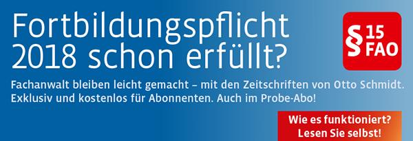 Fortbildungspflicht schon erfüllt? Fachanwalt bleiben leicht gemacht - mit den Zeitschriften von Otto Schmidt. Einfach hier informieren!